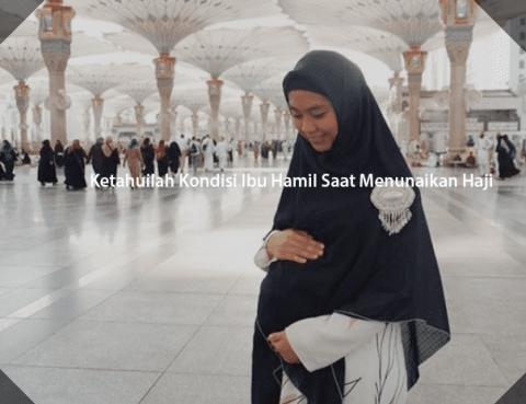 Ketahuilah Kondisi Ibu Hamil Saat Menunaikan Haji